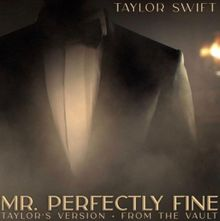 Mr. Perfectly Fine (Taylor's Version) [From the Vault]